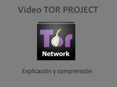 Presentación: Video Tor Project