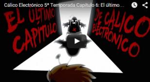 """Captura: Último capítulo de la seroe """"Cálico Electrónico""""."""