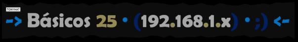 Básicos 25, P.IP.router.config - BLOG, 002
